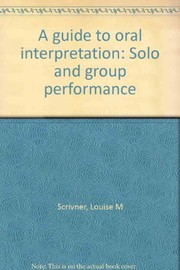 Cover of: A guide to oral interpretation | Louise M. Scrivner