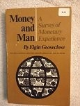 Cover of: Money and man | Elgin Earl Groseclose