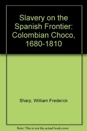 Cover of: Slavery on the Spanish frontier | William Frederick Sharp