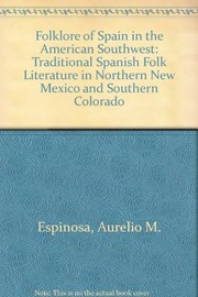 Cover of: The folklore of Spain in the American Southwest | Espinosa, Aurelio Macedonio