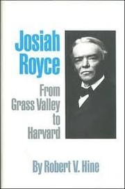 Cover of: Josiah Royce: from Grass Valley to Harvard