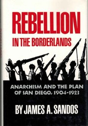 Cover of: Rebellion in the borderlands | James A. Sandos