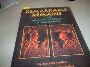 Cover of: Remarkable remains of the ancient peoples of Guatemala | Jacques VanKirk