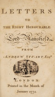 Cover of: Letters to the Right Honourable Lord Mansfield. From Andrew Stuart, esq. [On the Douglas Peerage Cause.] | Stuart, Andrew