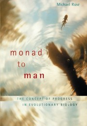 Cover of: Monad to Man: The Concept of Progress in Evolutionary Biology