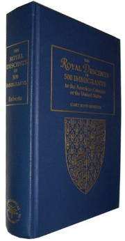 Cover of: The royal descents of 500 immigrants to the American colonies or the United States | Gary Boyd Roberts