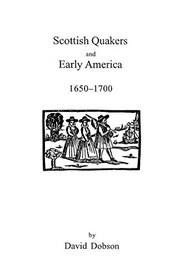 Cover of: Scottish Quakers and early America 1650-1700. | David Dobson