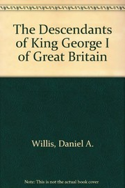 Cover of: The descendants of King George I of Great Britain | Daniel Willis