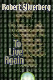 Cover of: To Live Again | Robert Silverberg