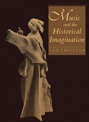 Cover of: Music and the historical imagination | Leo Treitler