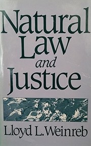 Cover of: Natural law and justice | Weinreb, Lloyd L.