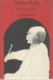 Cover of: Thomas Hardy, distance and desire | J. Hillis Miller