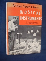 Cover of: Make your own musical instruments | Muriel Mandell