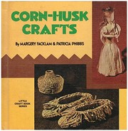 Cover of: Corn-husk crafts | Margery Facklam