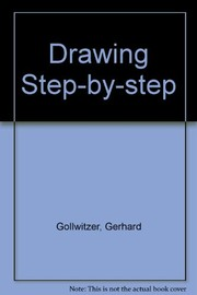 Cover of: Drawing step-by-step | Gerhard Gollwitzer