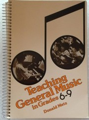 Cover of: Teaching general music in grades 6-9 | Donald Metz