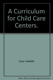 Cover of: A curriculum for child care centers
