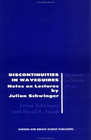 Cover of: Discontinuities in wave guides | Julian Seymour Schwinger