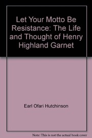 Cover of: Let your motto be resistance | Earl Ofari Hutchinson