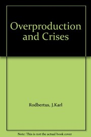 Cover of: Overproduction and crises | Johann Karl Rodbertus
