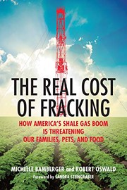 Cover of: The Real Cost of Fracking: How America's Shale Gas Boom Is Threatening Our Families, Pets, and Food