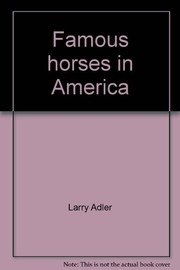 Cover of: Famous horses in America | Larry Adler