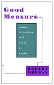 Cover of: Good Measure: Essays, Interviews, and Notes on Poetry