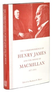 Cover of: The correspondence of Henry James and the House of Macmillan, 1877-1914 | Henry James Jr.