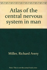 Cover of: Atlas of the central nervous system in man | Richard A. Miller (undifferentiated)