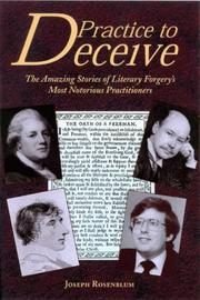 Cover of: Practice to Deceive: The Incredible Story of Literary Forgery's Most Notorious Practitioners