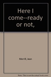 Cover of: Here I come--ready or not | Jean Merrill