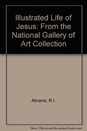 Cover of: An illustrated life of Jesus | Richard I. Abrams