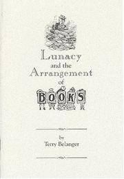 Lunacy and the arrangement of books by Terry Belanger