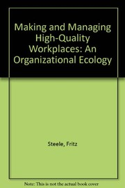 Cover of: Making and managing high-quality workplaces | Fritz Steele