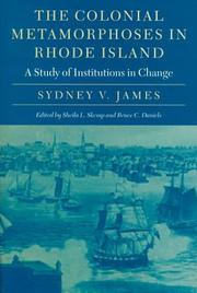 Cover of: The colonial metamorphoses in Rhode Island | Sydney V. James