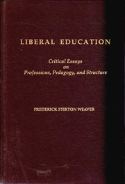 Cover of: Liberal education | Frederick Stirton Weaver