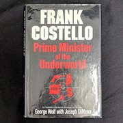 Cover of: Frank Costello: prime minister of the underworld | Wolf, George.