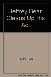 Cover of: Jeffrey Bear cleans up his act | John Steptoe