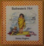 Cover of: Bathwater's hot