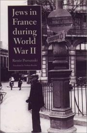 Cover of: Jews in Fance During World War II (Tauber Institute for the Study of European History and published in accociation with United States Holocaust Memorial Museum) | Renee Poznanski