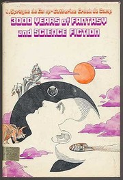 Cover of: 3000 years of fantasy and science fiction | L. Sprague De Camp