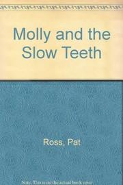 Molly and the slow teeth