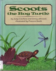 Cover of: Scoots, the bog turtle