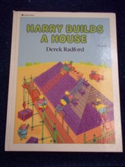 Cover of: Harry builds a house | Derek Radford