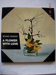Cover of: A flower with love. | Bruno Munari