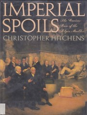 Cover of: Imperial spoils: the curious case of the Elgin Marbles