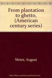 Cover of: From plantation to ghetto | August Meier