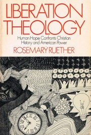 Cover of: Liberation theology: human hope confronts Christian history and American power. | Rosemary Radford Ruether