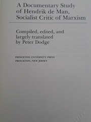 Cover of: A documentary study of Hendrik de Man, socialist critic of Marxism | Hendrik de Man