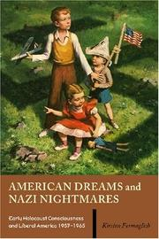 American dreams and Nazi nightmares by Kirsten Lise Fermaglich